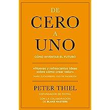 De cero a uno: Cómo inventar el futuro (Spanish Edition)