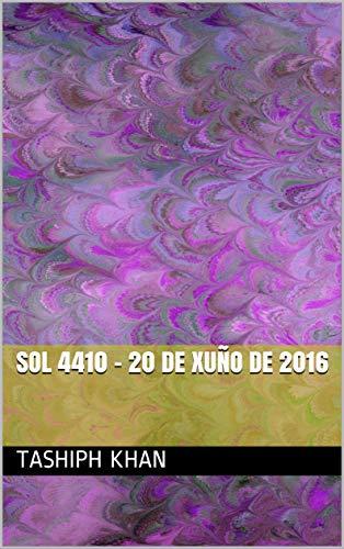 Sol 4410 - 20 de xuño de 2016 (Galician Edition) por Tashiph khan