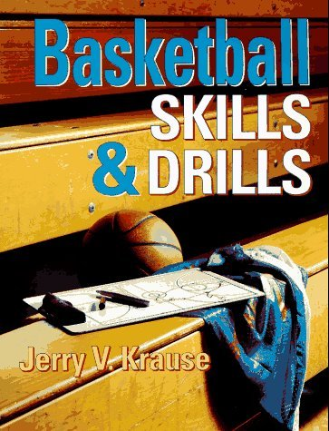 Basketball Skills & Drills by Jerry Krause (1991-08-02) par Jerry Krause;Jerry V. Krause