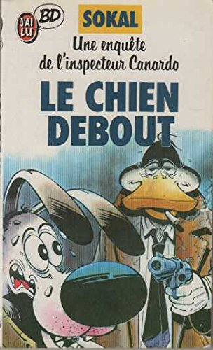 Une enquête de l'inspecteur Canardo, Tome 1 : Le Chien debout par Benoît Sokal