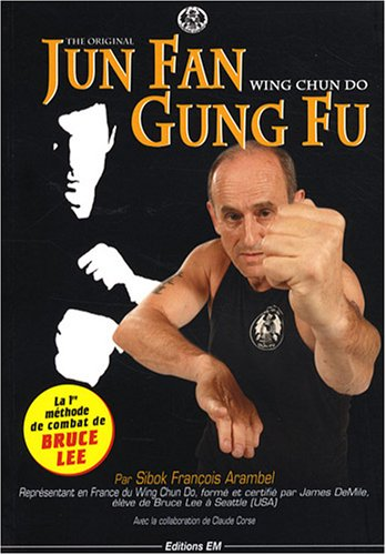 Jun Fan Gung Fu : Wing chun do par François Arambel, Claude Corse