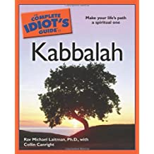 The Complete Idiot's Guide to Kabbalah (Complete Idiot's Guides (Lifestyle Paperback)) by Rav. Michael Laitman (2007-06-05)