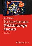 Der Experimentator Molekularbiologie / Genomics - Cornel Mülhardt