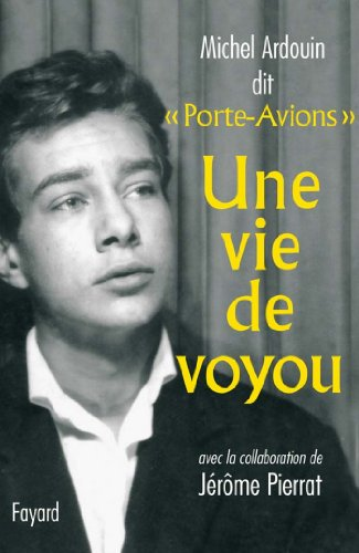 Une vie de voyou (Documents) par Michel Ardouin
