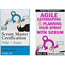Scrum Master( Box set ) : Scrum Master Certification: PSM 1 Exam: & Agile Estimating & Planning with Scrum (scrum master certification,scrum master, scrum, agile, agile scrum) (English Edition)
