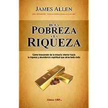 De la Pobreza a la Riqueza (Spanish Edition) by James Allen (2013-01-24)