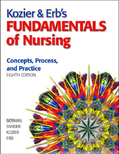 Kozier & Erb's Fundamentals of Nursing: Concepts, Process, and Practice