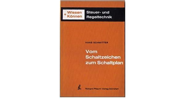 Vom Schaltzeichen zum Schaltplan: Amazon.de: Hans Schmitter: Bücher