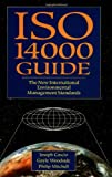 ISO 14000 Guide: The New International Environmental Management Standards (Environmental engineering books)