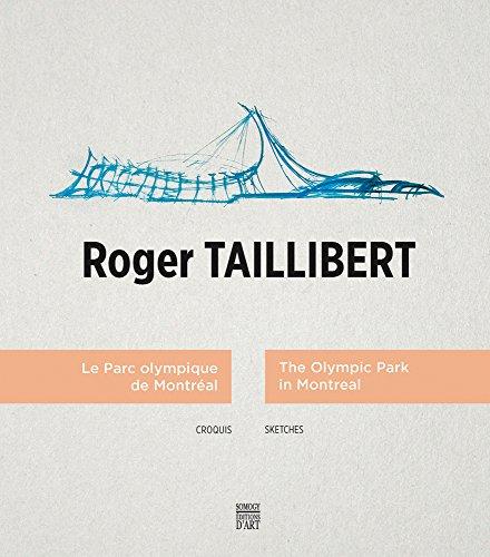 Roger Taillibert : Le Parc olympique de Montréal