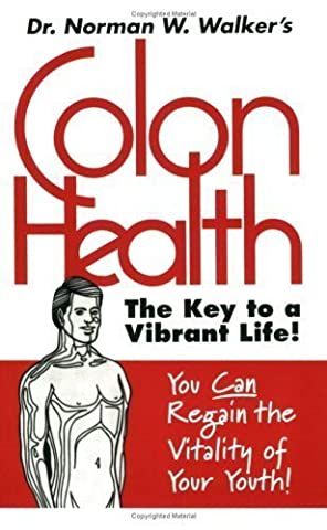 Colon Health Key to Vibrant Life by Dr. Norman W. Walker (8/25/1995)