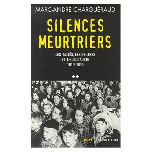 Silences meurtriers : les alliés, les neutres et l'holocauste 1940-1945 - volume 2