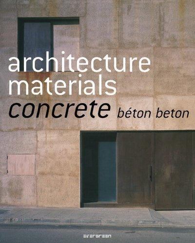 Matériaux en architecture : béton par Evergreen