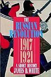 THE RUSSIAN REVOLUTION 1917-21: A SHORT HISTORY (Paper) (Hodder Arnold Publication)