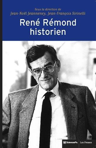 René Rémond, historien par Jean-Noël Jeanneney, Jean-François Sirinelli, Collectif