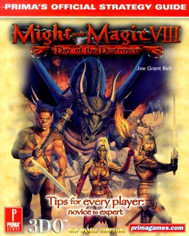 Might & Magic VIII: Day of the Destroyer: Prima's Official Strategy Guide...