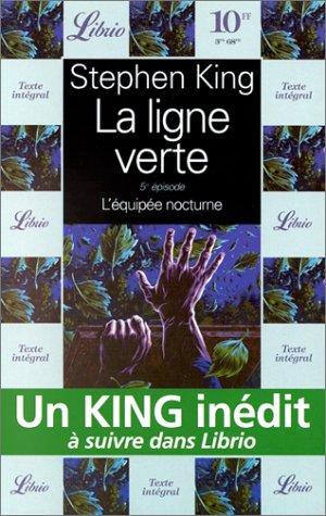 La Ligne verte, tome 5 : L'équipée nocturne par Stephen King