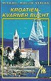 Kroatien. Kvarner Bucht. Reisehandbuch - Lore Marr-Bieger