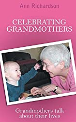 Celebrating Grandmothers: Grandmothers Talk about Their Lives