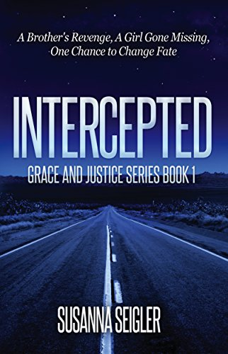 Intercepted A Brother S Revenge A Girl Gone Missing One Chance To Change Fate The Grace And Justice Series Book 1