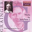 Grainger: Grainger Edition, Vol. 17: Works For Solo Piano, Vol. 2