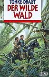 Der Wilde Wald: Abenteuer-Roman (Bd. 2 von 2en. 2. Bd. Brief für den König) (Beltz & Gelberg)