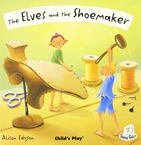 The Elves and the Shoemaker (Flip-Up Fairy Tales) by Alison Edgson (Illustrator) ?€? Visit Amazon's Alison Edgson Page search results for this author Alison Edgson (Illustrator) (1-May-2007) Paperback