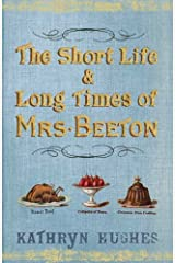 The Short Life & Long Times of Mrs Beeton Hardcover