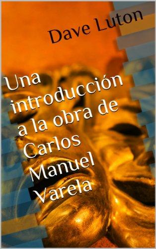 Una introducción a la obra de Carlos Manuel Varela (Los grandes dramaturgos uruguayos nº 2) por Dave Luton