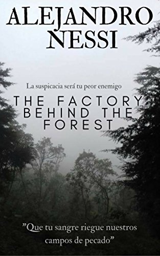 The Factory Behind The Forest por Alejandro Nessi