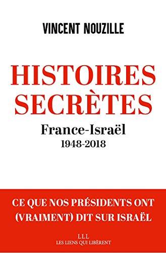Histoires secrètes: France- Israël (1948-2018)