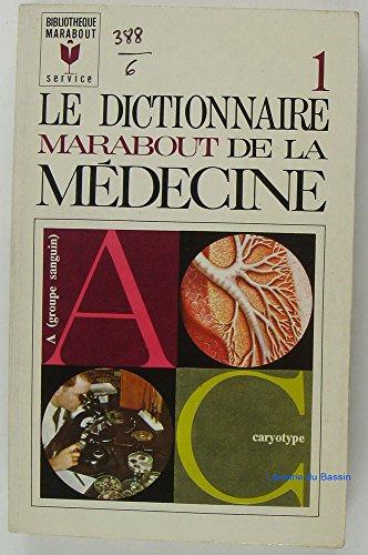 Le dictionnaire de la Médecine Tome 1. A à Car