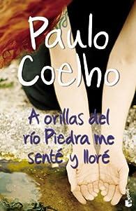 A orillas del río Piedra me senté y lloré par Paulo Coelho
