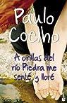 A orillas del río Piedra me senté y lloré par Coelho