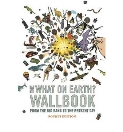 [(The What on Earth? Wallbook: From the Big Bang to the Present Day)] [ By (author) Christopher Lloyd, Illustrated by Andy Forshaw ] [October, 2011]