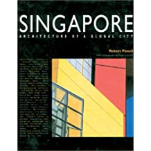 Singapore: Architecture of a Global City