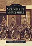 Soldiers of Shropshire (Images of  England)