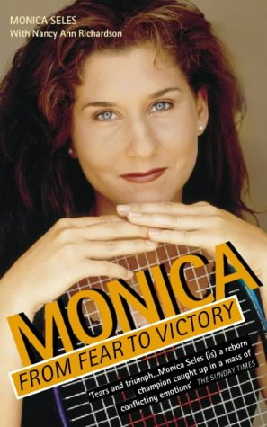 Monica: From Fear  To  Victory por Monica Seles