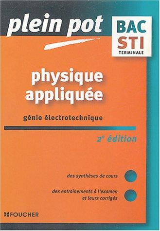 Plein Pot Bac : Physique appliquée, Génie électrotechnique, Terminale STI