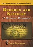 Bourbon & Kentucky: A History Distilled [USA] [DVD]