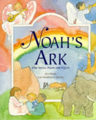 Noah's ark : bible stories, poems and prayers