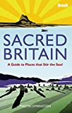 Sacred Britain: A Guide to Places that Stir the Soul (Bradt Travel Guides (Bradt on Britain))