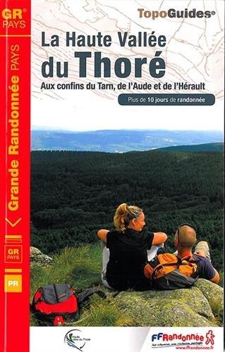 La haute vallée du Thoré, aux confins du Tarn, de l'Aude et de l'Hérault : Plus de 10 jours de randonnées par FFRP