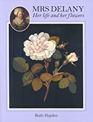 Mrs Delany: Her Life and her Flowers