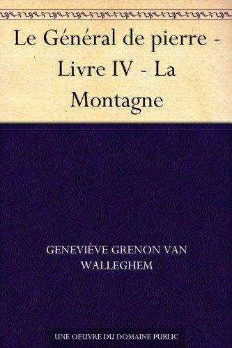 Couverture du livre Le Général de pierre - Livre IV - La Montagne