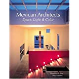 Houses: Space, Light and Color: Space, Light and Colour (Mexican Architects)