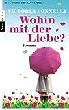 Wohin mit der Liebe?: Roman bei Amazon kaufen