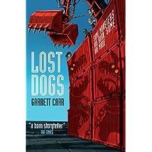 Lost Dogs by Garrett Carr (2010-11-01)