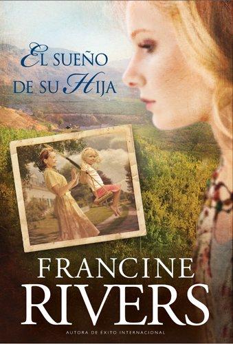 El sueno de su hija (El Legado De Marta) por Francine Rivers