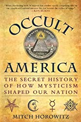 Occult America: The Secret History of How Mysticism Shaped Our Nation by Mitch Horowitz (2009-09-08)